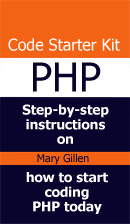 PHP Code Starter Kit: jump-start new knowledge and your career -- Mary Gillen's Learn One Thing email newsletter